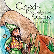 Gned the Knowledgeable Gnome (       UNABRIDGED) by Tess O'Flaherty Narrated by Dann Albano