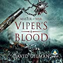 Viper's Blood: Master of War, Book 4 Audiobook by David Gilman Narrated by Colin Mace