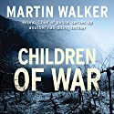 Children of War: Bruno, Book 6 (       UNABRIDGED) by Martin Walker Narrated by Peter Noble