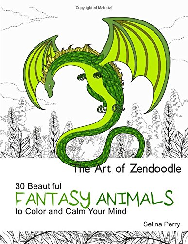 The Art of Zendoodle: 30 Beautiful Fantasy Animals to Color and Calm Your Mind (animal pattern, fantasy animals, zedoodle)