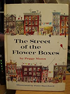 The Street of the Flower Boxes Peggy Mann and Peter Burchard