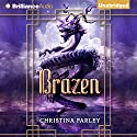 Brazen: The Gilded Series, Book 3 Audiobook by Christina Farley Narrated by Greta Jung