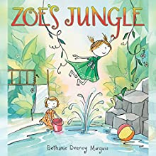 Zoe's Jungle (       UNABRIDGED) by Bethanie Deeney Murguia Narrated by Cris Dukehart