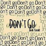 Don't Go (feat. Pena-Bu)