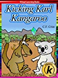 12. Kicking Karl Kangaroo (Childrens Story Book) (Phonic Ebooks: Kids Picture Book (Peekaboo: Everyday Stories))