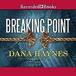 Breaking Point   Dana Haynes