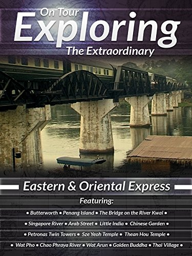 On Tour Exploring The Extraordinary Eastern & Oriental Express
