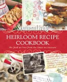 img - for Southern Living Heirloom Recipe Cookbook: The Food We Love From The Times We Treasure book / textbook / text book