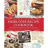 Southern Living Heirloom Recipe Cookbook: The Food We Love From The Times We Treasure ~ Katherine Cobbs