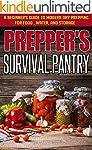 Prepper's Survival Pantry - A Beginne...