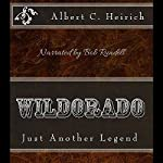 Wildorado: Just Another Legend | Albert C. Heirich