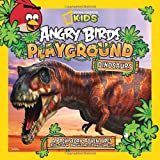 img - for Angry Birds Playground: Dinosaurs: A Prehistoric Adventure! (Angry Birds Playgrounds) book / textbook / text book