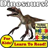 """Childrens Book: """"Devious Dinosaurs! Learn About Dinosaurs While Learning To Read - Dinosaur Photos And Facts Make It Easy!"""" (Over 45+ Photos of Dinosaurs)"""