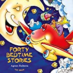 Forty Bedtime Stories: Excellent for Bedtime & Young Readers | Agnes Rahoza