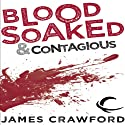 Blood Soaked and Contagious (       UNABRIDGED) by James Crawford Narrated by David Stifel