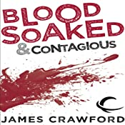 Blood Soaked and Contagious | James Crawford