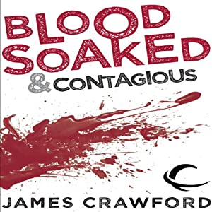 Blood Soaked and Contagious Audiobook