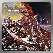 Aphilie - Teil 2 (Perry Rhodan Silber Edition 81) | Kurt Mahr, Clark Darlton, H. G. Ewers