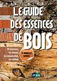 echange, troc Yves Benoit - Le guide des essences de bois : 74 essences, les choisir, les reconnaître, les utiliser