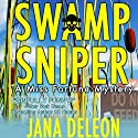 Swamp Sniper Audiobook by Jana DeLeon Narrated by Cassandra Campbell
