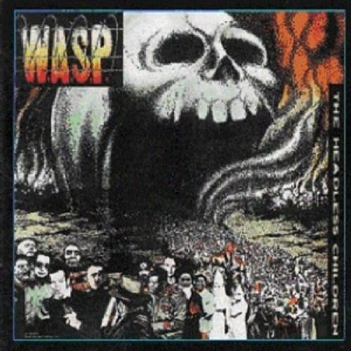 W.A.S.P. - The Headless Children (Remastered) - Zortam Music