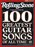 Rolling Stone Selections from the 100 Greatest Guitar Songs of All Time: Authentic Guitar TAB