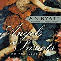 Angels & Insects Audiobook by A. S. Byatt Narrated by Nadia May