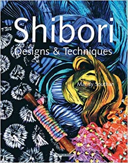 Shibori Designs Techniques Mandy Southan 9781844482696