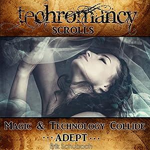 Techromancy Scrolls: Adept Audiobook