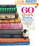 60 Quick Baby Blankets: Cute & Cuddly...