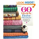 60 Quick Baby Blankets: Cute & Cuddly Knits in 220 Superwash® and 128 Superwash® from Cascade Yarns (60 Quick Knits Collection)