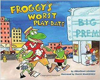 Froggy's Worst Playdate written by Jonathan London