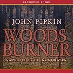 Woodsburner | John Pipkin