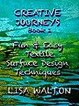 Creative Journeys: Fun & Easy Textile...