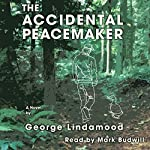 The Accidental Peacemaker | George Lindamood