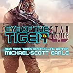 Eye of the Tiger: Star Justice, Book 1 | Michael-Scott Earle