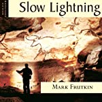 Slow Lightning | Mark Frutkin