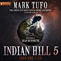 Into the Fire: Indian Hill, Book 5 Audiobook by Mark Tufo Narrated by Sean Runnette