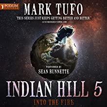 Into the Fire: Indian Hill, Book 5 (       UNABRIDGED) by Mark Tufo Narrated by Sean Runnette