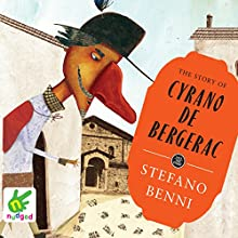 The Story of Cyrano de Bergerac (       UNABRIDGED) by Stefano Benni Narrated by Jonathan Keeble