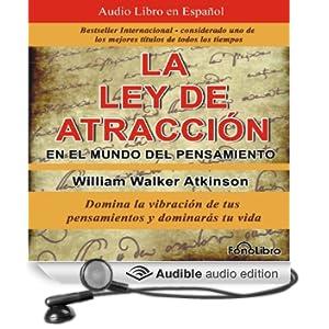 La Ley de Atraccion en el Mundo del Pensamiento [The Law of Attraction in the World of Thought]: Vibracion del Pensamiento