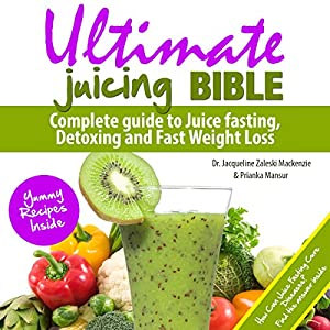 Ultimate Juicing Bible Audiobook