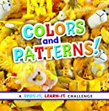 img - for Colors and Patterns!: A Spot-It, Learn-It Challenge book / textbook / text book