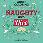 Naughty & Nice: Adult Coloring for Yo...