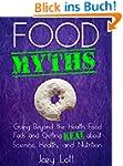 Food Myths: Going Beyond the Health F...