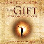 The Gift - 7 Laws Of Success | Amit Kainth