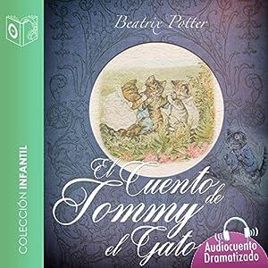 El Cuento de Tommy el Gatito [The Story of Tommy the Kitten] Audiobook