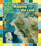 img - for Mapping the Land (First Guides to Maps) book / textbook / text book