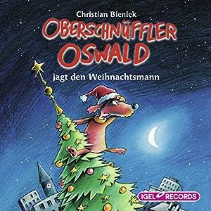 Oberschnüffler Oswald jagt den Weihnachtsmann Hörbuch