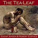 The Tea-Leaf | Edgar Jepson,Robert Eustace